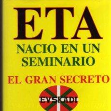 Libros de segunda mano: ETA NACIÓ EN UN SEMINARIO - ALVARO BAEZA - ABL PRESS ABL . Lote 28907688