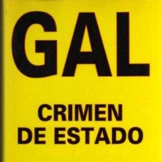 Libros de segunda mano: GAL CRIMEN DE ESTADO - ALVARO BAEZA - ABL PRESS ABL . Lote 28907695