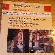 Libros de segunda mano: DOS MODELOS DE TEATRO EN ALMAGRO - EL CORRAL DE COMEDIAS Y EL TEATRO COLISEO MUNICIPAL. Lote 29008843