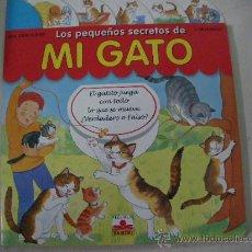 Libri di seconda mano: LOS PEQUEÑOS SECRETOS DE MI GATO (CE12). Lote 115342580