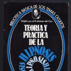 Libros de segunda mano: TEORIA Y PRÁCTICA DE LA HIPNOSIS - DIRIGIDA POR EL DR. JIMÉNEZ DEL OSO - IMPECABLE.. Lote 28950013