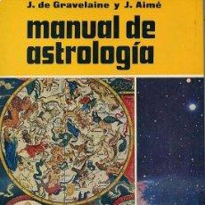 Libros de segunda mano: GRAVELAINE Y AYMÉ : MANUAL DE ASTROLOGÍA (1973) MUY ILUSTRADO. Lote 28958888