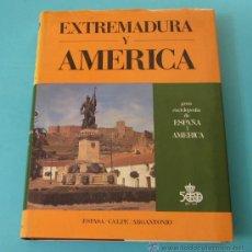 Libros de segunda mano: EXTREMADURA Y AMÉRICA. GRAN ENCICLOPEDIA DE ESPAÑA Y AMÉRICA. Lote 28973586