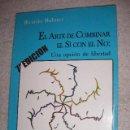 Libros de segunda mano: EL ARTE DE COMBINAR EL SI CON EL NO DE RICARDO BULMEZ - CG6. Lote 160050709