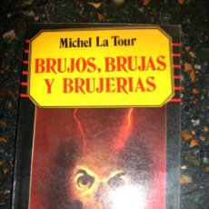 Libros de segunda mano: BRUJOS, BRUJAS Y BRUJERIAS, POR MICHEL LA TOUR - EDICIONES RENGLÓN - ARGENTINA - 1987. Lote 28996946
