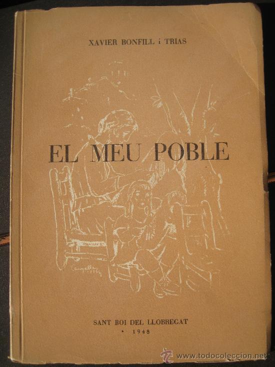 1948. XAVIER BONFILL I TRIAS. EL MEU POBLE SANT BOI LLOBREGAT. BAIX (Libros de Segunda Mano - Bellas artes, ocio y coleccionismo - Otros)