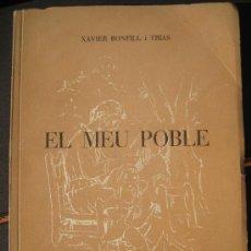 Libros de segunda mano: 1948. XAVIER BONFILL I TRIAS. EL MEU POBLE SANT BOI LLOBREGAT. BAIX. Lote 28997490
