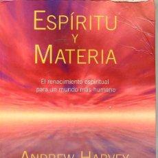 Libros de segunda mano: ANDREW HARVEY : ESPÍRITU Y MATERIA (2002). Lote 28999724