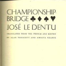 Libros de segunda mano: * INGLÉS * CHAMPIONSHIP BRIDGE / JOSÉ LE DENTU - 1974. Lote 29014022