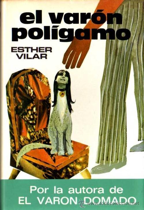 ESTHER VILAR - EL VARÓN POLÍGAMO - PLAZA & JANES - 1975 (Libros de Segunda Mano - Pensamiento - Otros)