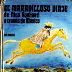 Libros de segunda mano: ANA MURIÁ - EL MARAVILLOSO VIAJE DE NICO HUEHUETL A TRAVÉS DE MÉXICO - ED. LA GALERA 1974. Lote 29095380