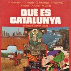 Libros de segunda mano: QUE ES CATALUNYA - VARIS AUTORS - TAPAS DURAS GRAN FORMATO - AÑO 1980. Lote 29019854