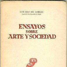 Libros de segunda mano: ENSAYOS SOBRE ARTE Y SOCIEDAD. DIEZ DEL CORRAL. Lote 29042756