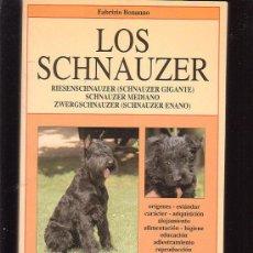 Libros de segunda mano: LOS SCHNAUZER, GIGANTE, MEDIANO, ENANO /POR: FABRIZIO BONANNO - EDITA : DE VECCHI 1997. Lote 29054041