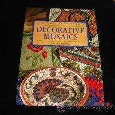 Libros de segunda mano: MOSAICOS DECORATIVOS - ELAINE M. GOODWIN - MATERIAL TECNICAS PROYECTOS- ARTESANIA-NUEVO SIN USO-1990. Lote 29068461