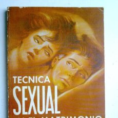 Libros de segunda mano: TECNICA SEXUAL EN EL MATRIMONIO, CARLSON WADE, 1ª EDICION 1966, ILUSTRADO. Lote 29080849
