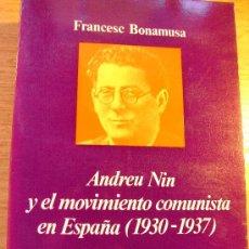 Libros de segunda mano: ANDREU NIN Y EL MOVIMIENTO COMUNISTA EN ESPAÑA 1930-1937 - FRANCESC BONAMUSA. Lote 29188356