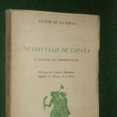 Libros de segunda mano: NUEVO VIAJE DE ESPAÑA. LA RUTA DE LOS FORAMONTANOS DE VICTOR DE LA SERNA. Lote 29119880