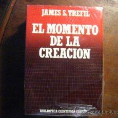 Libros de segunda mano: EL MOMENTO DE LA CREACION , JAMES S. TREFIL, SALVAT CIENTIFICA ( TECNICOS C2B. Lote 98842336