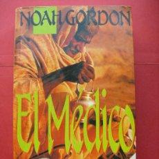 Libros de segunda mano: NOAH GORDON - EL MÉDICO. Lote 29147377