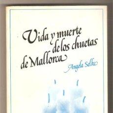 Libros de segunda mano: VIDA Y MUERTE DE LOS CHUETAS DE MALLORCA .- ÁNGELA SELKE. Lote 29196081