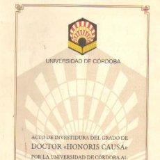 Libros de segunda mano: ACTO DE INVESTIDURA DEL GRADO DE DOCTOR HONORIS CAUSA AL EXCMO.SR.D.MIGUEL CASTILLEJO GORRAIZ (A/ L. Lote 5659141