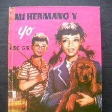 Libros de segunda mano: MI HERMANO Y YO - IL DE GIR - FERMA - Nº 65. Lote 29238199