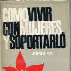 Libros de segunda mano: J. PECK : CÓMO VIVIR CON MUJERES Y SOPORTARLO (1964) ILUSTRADO. Lote 29255890