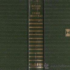 Libros de segunda mano: IGNACIO AGUSTÍ / OBRAS SELECTAS. ED. CARROGGIO. A ESTRENAR. * LOS SURCOS , LA CENIZA FUE ÁRBOL ...*. Lote 29719967