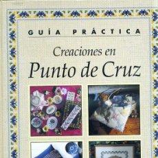 Libros de segunda mano: GUÍA PRÁCTICA CREACIONES EN PUNTO DE CRUZ. Lote 29824855