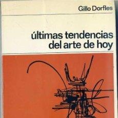 Libros de segunda mano: GILLO DORFLES : ÚLTIMAS TENDENCIAS DEL ARTE DE HOY (LABOR, 1966). Lote 29308590
