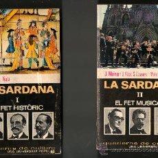 Libros de segunda mano: 1970 - LA SARDANA - VOLUMENES I Y II - EL FET HISTORIC Y EL FET MUSICAL - J.MAINAR - EN CATALAN *. Lote 29314340