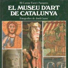 Libros de segunda mano: EL MUSEU D'ART DE CATALUNYA. FOTOS DE JORDI GUMI 1983. Lote 29332817