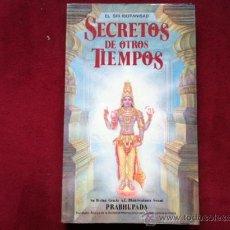 Libros de segunda mano: SECRETOS DE OTROS TIEMPOS. EL SRI ISOPANISAD. . Lote 29336587