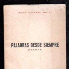 Libros de segunda mano: PALABRAS DESDE SIEMPRE (POEMAS) DE DIEGO NAVARRO MOTA - CADIZ 1970. CON DEDICATORIA DEL AUTOR. Lote 29343505