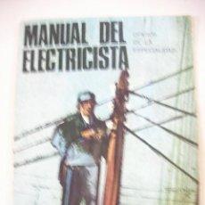 Libros de segunda mano: ANTIGUO LIBRO MANUAL DEL ELECTRICISTA . Lote 29350003