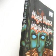 Libros de segunda mano: MAGIA BLANCA, MAGIA NEGRA - PROF. EMIL LIVISON. Lote 29354712