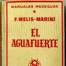 Libros de segunda mano: F. MELIS-MARINI : EL AGUAFUERTE (1973). Lote 29361238