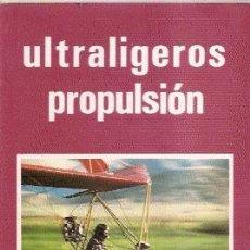 Libros de segunda mano: ULTRALIGEROS PROPULSIÓN (PARANINFO, 1989. 21X15CM. 255 PG.). Lote 29393301