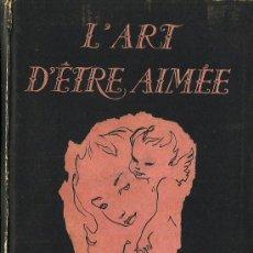 Libros de segunda mano: L´ART D´ÊTRE AIMÉE / DOMINIQUE LE BOURG ; ILLUSTRATIONS DE PIERRE SIMON - 1948. Lote 29442561