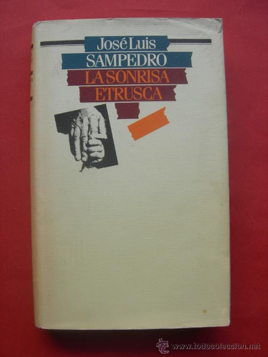 LA SONRISA ETRUSCA - JOSE LUIS SAMPEDRO (Libros de Segunda Mano (posteriores a 1936) - Literatura - Otros)