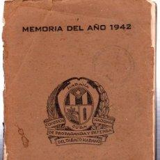 Libros de segunda mano: MEMORIA DEL AÑO 1942, HABANA, COMISIÓN NACIONAL DE PROPAGANDA Y DEFENSA DEL TABACO HABANO. Lote 29415235