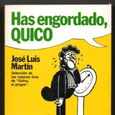 Libros de segunda mano: HAS ENGORDADO QUICO - JOSE LUIS MARTIN - CON DEDICATORIA Y FIRMA DEL AUTOR. Lote 29416159