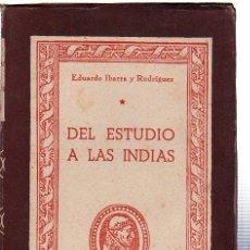 Libros de segunda mano: DEL ESTUDIO A LAS INDIAS, EDUARDO IBARRA, COLECCIÓN CISNEROS, EDICIONES ATLAS,MADRID,1944. Lote 29445963