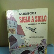 Libros de segunda mano: LA HISTORIA SIGLO A SIGLO CONTADA A LOS NIÑOS.. Lote 29460376