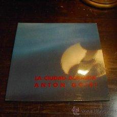 Libros de segunda mano: ANTON GOIRI, LA CIUDAD DORMIDA, REKALDE, 1993. Lote 29467828