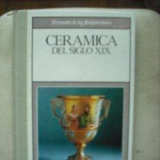 Libros de segunda mano: EL MUNDO DE LAS ANTIGUEDADES - CERAMICA DEL SIGLO XIX. Lote 29490215