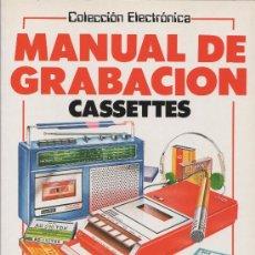 Libros de segunda mano: MANUAL DE GRABACION. CASSETTES, COLECCION ELECTRONICA. EDICIONES PLESA, 1983. Lote 29502176