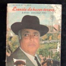 Libros de segunda mano: ESENCIA DE HACER TORERO POR RAFAEL SANCHEZ PIPO - 1966. Lote 210599337