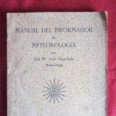 Libros de segunda mano: MANUAL DEL INFORMADOR DE METEOROLOGÍA - JOSÉ Mª JANSÁ GUARDIOLA - MALLORCA - 1944. Lote 29684114